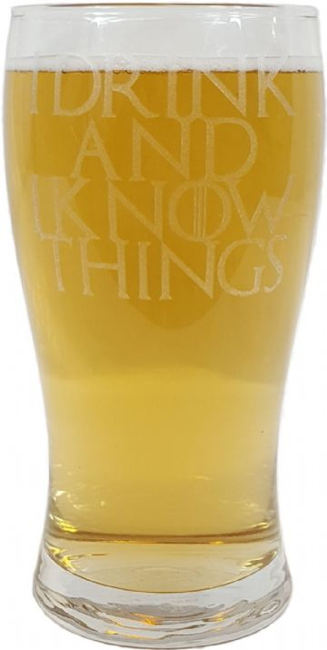 """I Drink and I Know Things"" Game of Thrones Inspired Pint Glass"